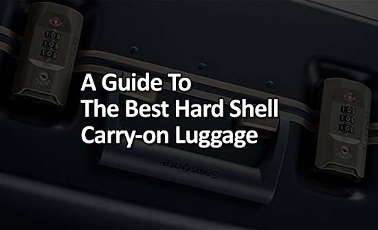 A Guide To The Best Hard Shell Carry-on Luggage