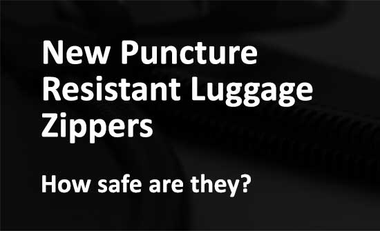 Puncture resistant luggage zippers - how good are they?