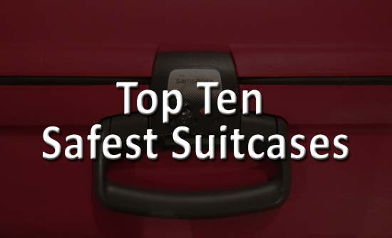 The Top 10 Safest Suitcases for 2020