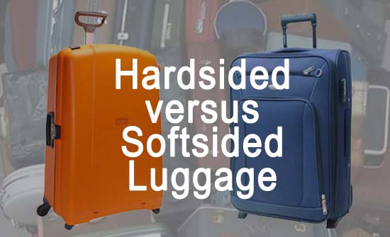 Hardsided luggage versus softsided luggage