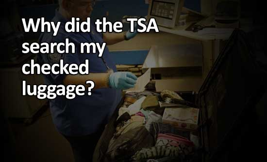 Why did the TSA search my checked luggage?